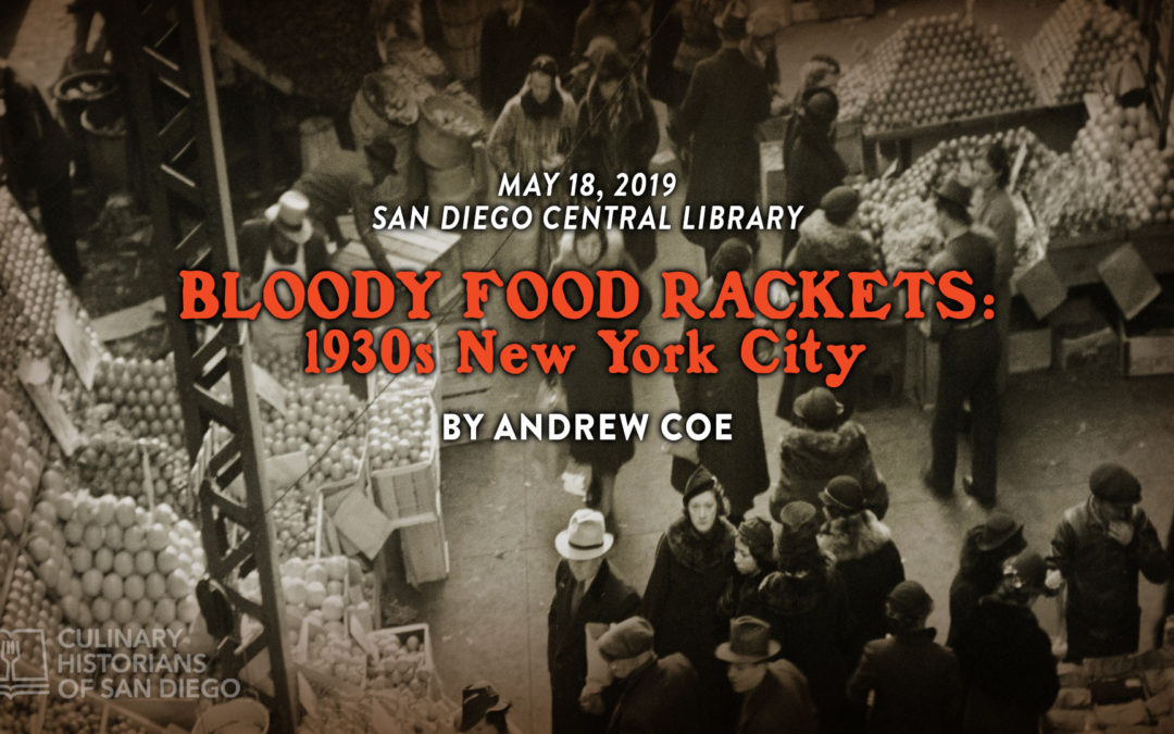 """""""Bloody Food Rackets: 1930s New York City"""" by Andrew Coe"""
