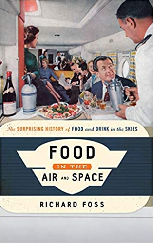 Food in the Air and Space Richard Foss