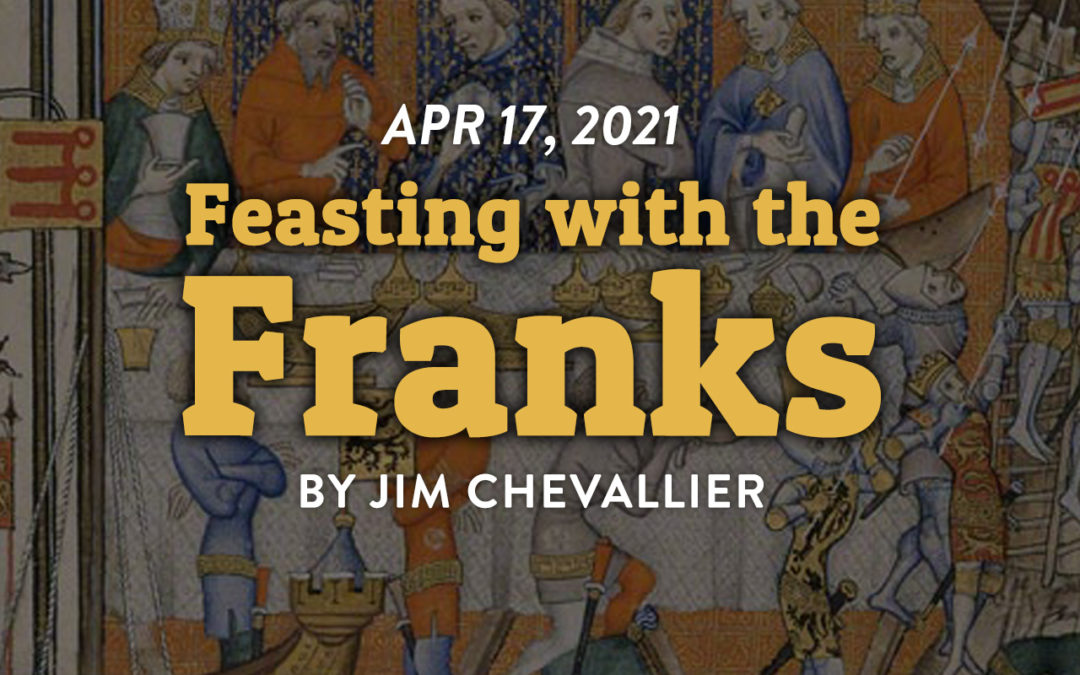 """""""Feasting With the Franks,"""" by Jim Chevallier"""